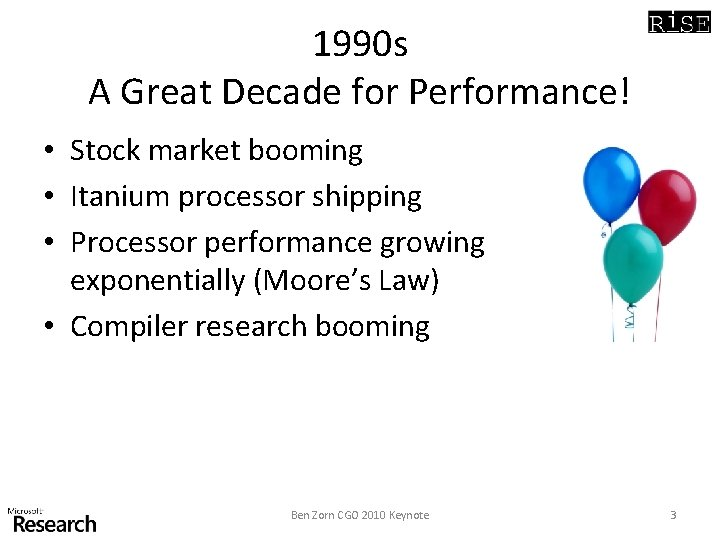 1990 s A Great Decade for Performance! • Stock market booming • Itanium processor
