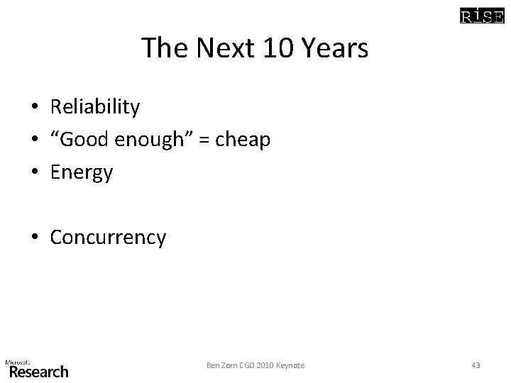 """The Next 10 Years • Reliability • """"Good enough"""" = cheap • Energy •"""