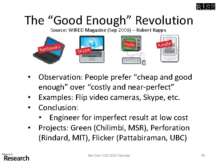 """The """"Good Enough"""" Revolution Source: WIRED Magazine (Sep 2009) – Robert Kapps • Observation:"""