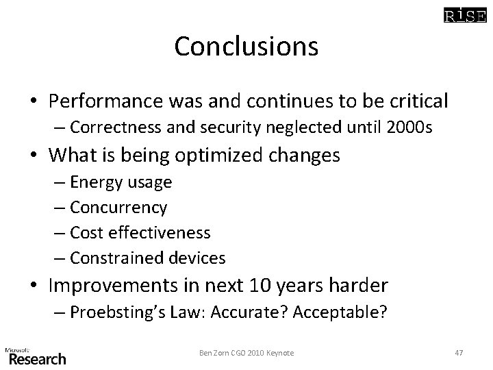 Conclusions • Performance was and continues to be critical – Correctness and security neglected