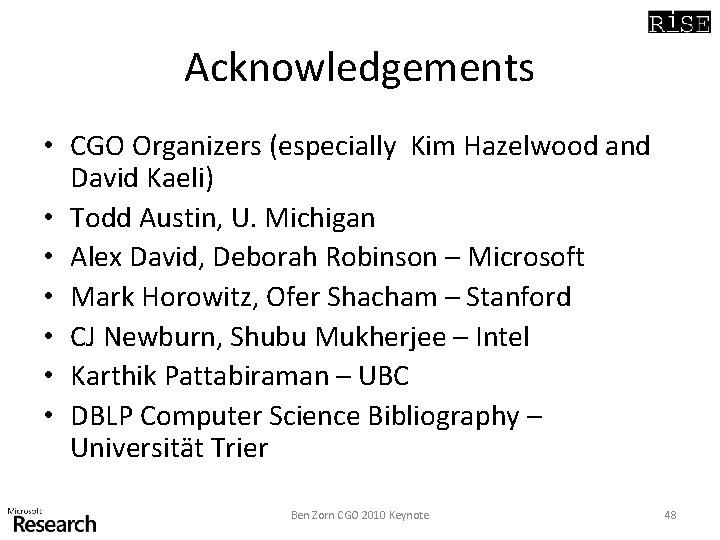 Acknowledgements • CGO Organizers (especially Kim Hazelwood and David Kaeli) • Todd Austin, U.