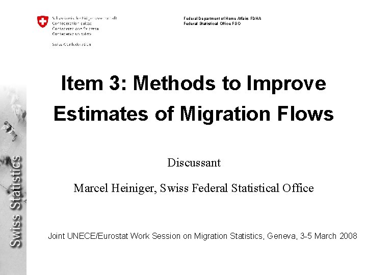 Federal Department of Home Affairs FDHA Federal Statistical Office FSO Item 3: Methods to