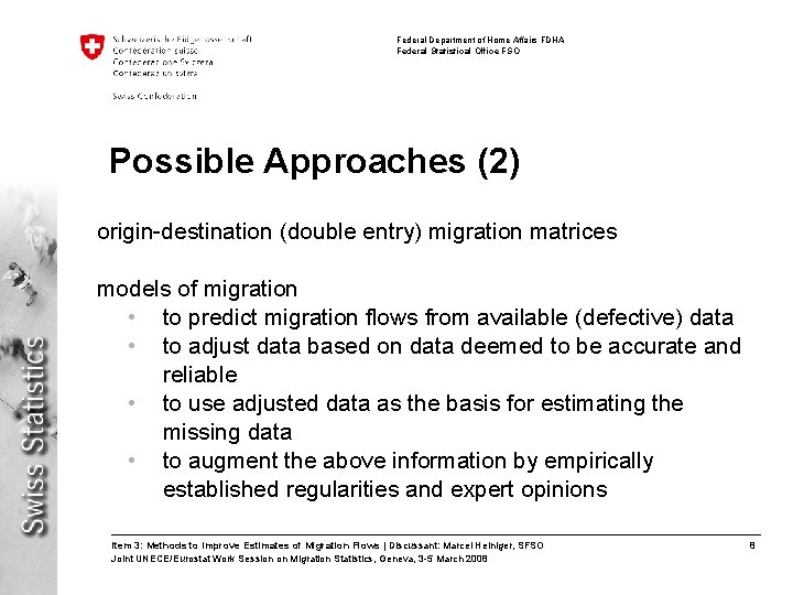 Federal Department of Home Affairs FDHA Federal Statistical Office FSO Possible Approaches (2) origin-destination