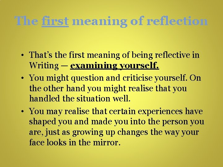 The first meaning of reflection • That's the first meaning of being reflective in