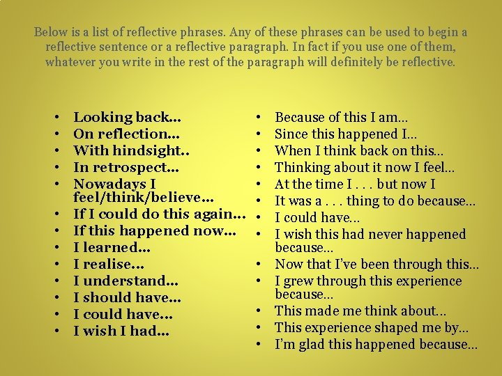 Below is a list of reflective phrases. Any of these phrases can be used