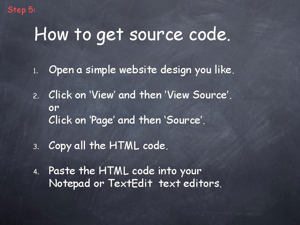 Step 5: How to get source code. 1. 2. 3. 4. Open a simple