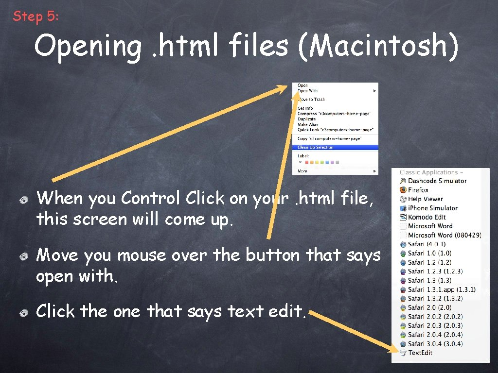 Step 5: Opening. html files (Macintosh) When you Control Click on your. html file,