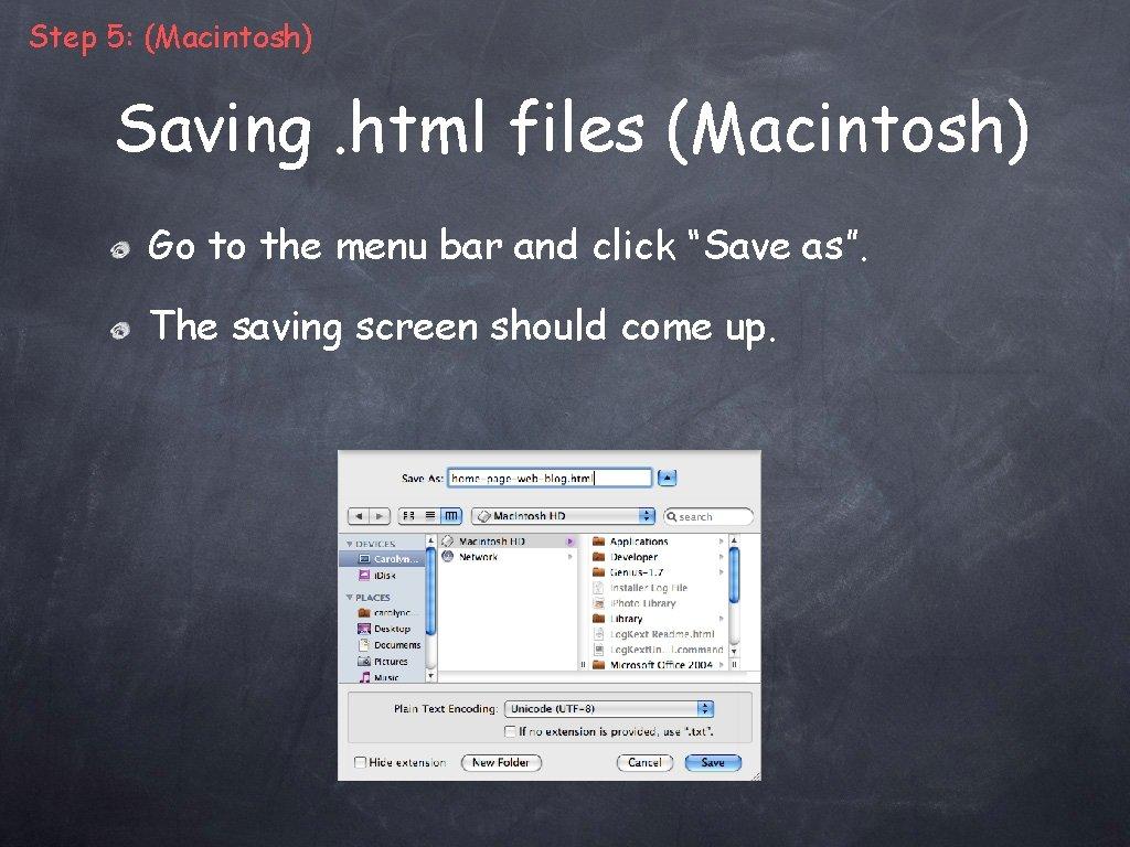 Step 5: (Macintosh) Saving. html files (Macintosh) Go to the menu bar and click