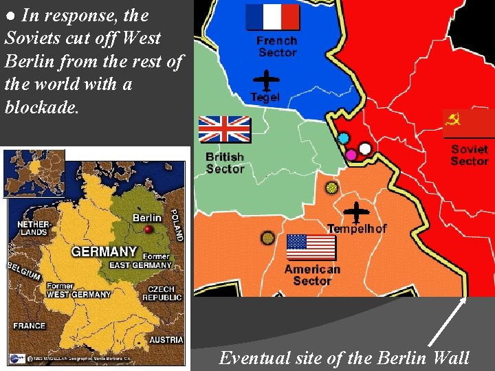 ● In response, the Soviets cut off West Berlin from the rest of the