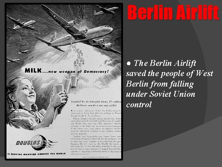Berlin Airlift ● The Berlin Airlift saved the people of West Berlin from falling
