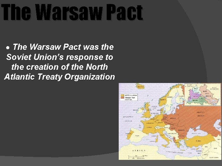 The Warsaw Pact ● The Warsaw Pact was the Soviet Union's response to the