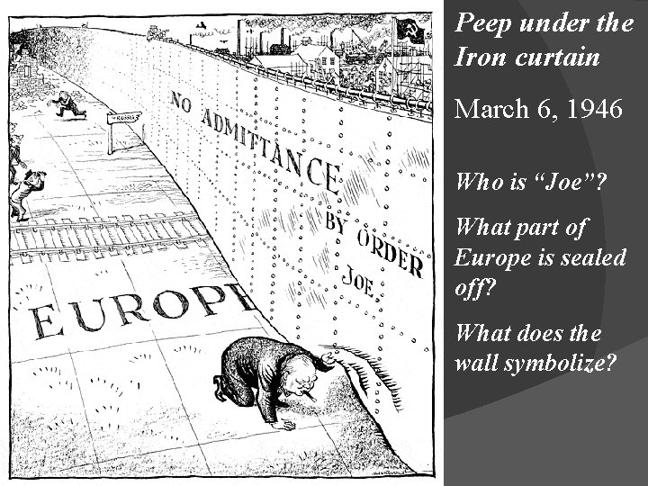 """Peep under the Iron curtain March 6, 1946 Who is """"Joe""""? What part of"""