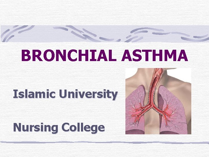 BRONCHIAL ASTHMA Islamic University Nursing College