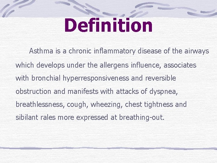 Definition Asthma is a chronic inflammatory disease of the airways which develops under the