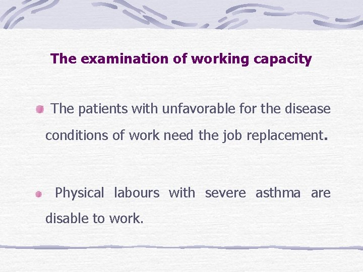 The examination of working capacity The patients with unfavorable for the disease conditions of