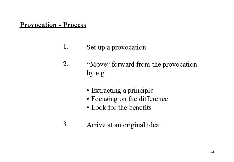 """Provocation - Process 1. Set up a provocation 2. """"Move"""" forward from the provocation"""