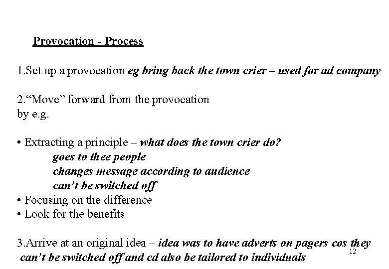 Provocation - Process 1. Set up a provocation eg bring back the town crier