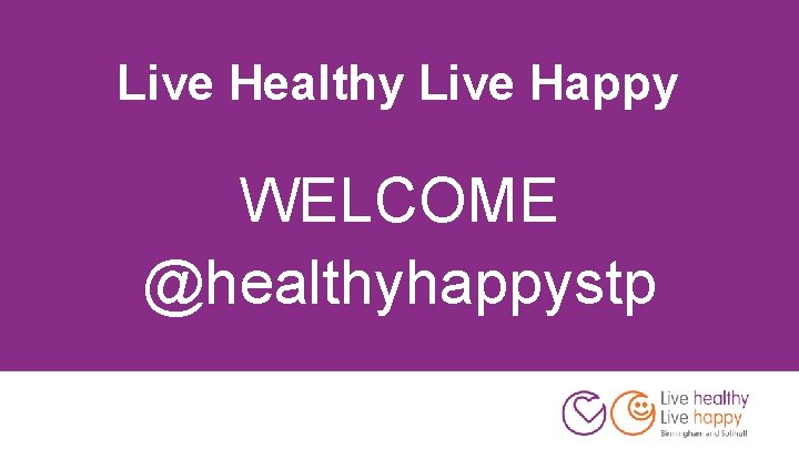 Live Healthy Live Happy WELCOME @healthyhappystp