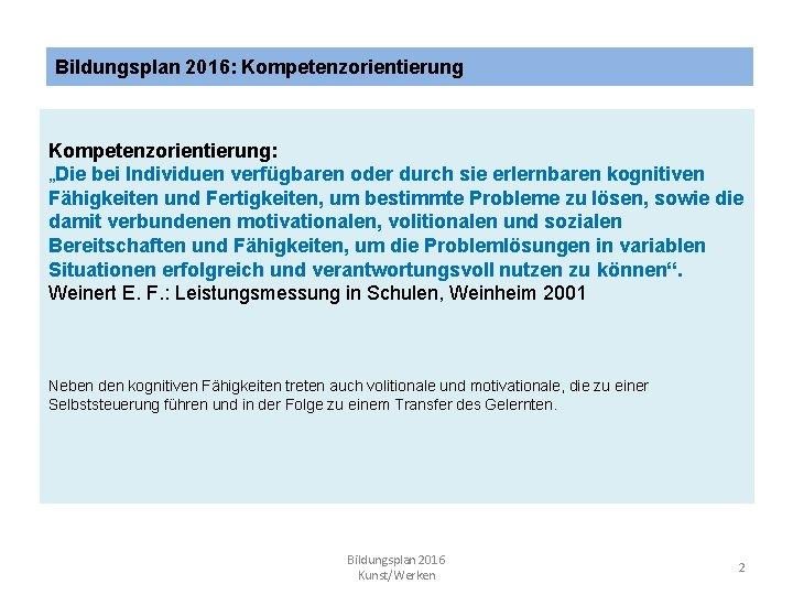 """Bildungsplan 2016: Kompetenzorientierung: """"Die bei Individuen verfügbaren oder durch sie erlernbaren kognitiven Fähigkeiten und"""