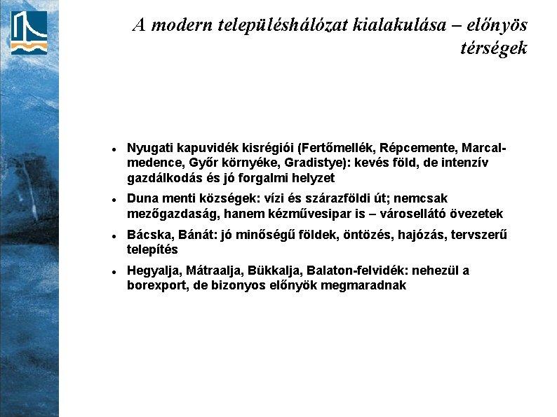 A modern településhálózat kialakulása – előnyös térségek Nyugati kapuvidék kisrégiói (Fertőmellék, Répcemente, Marcalmedence, Győr
