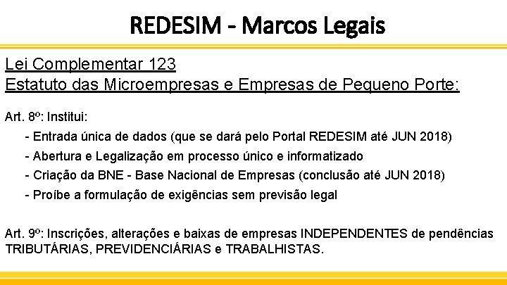 REDESIM - Marcos Legais Lei Complementar 123 Estatuto das Microempresas e Empresas de Pequeno