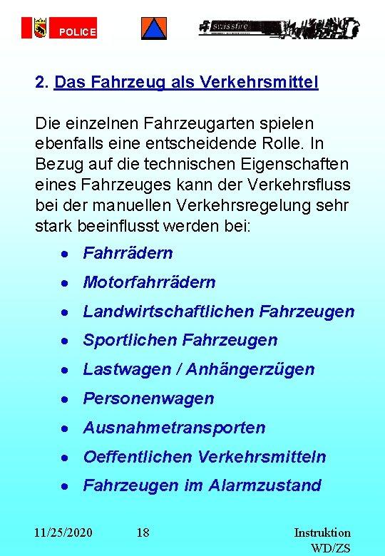 POLICE 2. Das Fahrzeug als Verkehrsmittel Die einzelnen Fahrzeugarten spielen ebenfalls eine entscheidende Rolle.