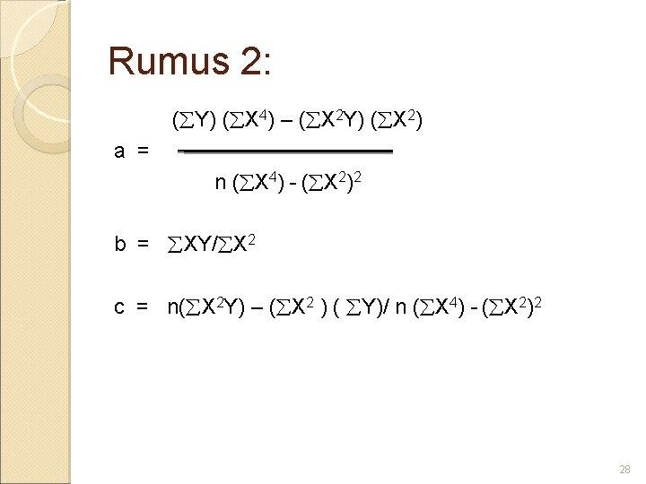 Rumus 2: ( Y) ( X 4) – ( X 2 Y) ( X
