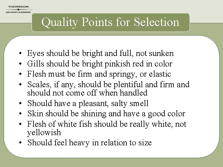 Quality Points for Selection • • Eyes should be bright and full, not sunken