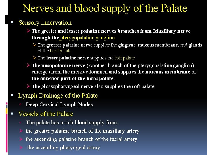 Nerves and blood supply of the Palate Sensory innervation Ø The greater and lesser
