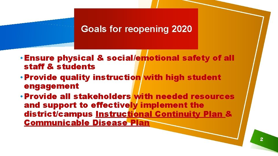 Goals for reopening 2020 • Ensure physical & social/emotional safety of all staff &