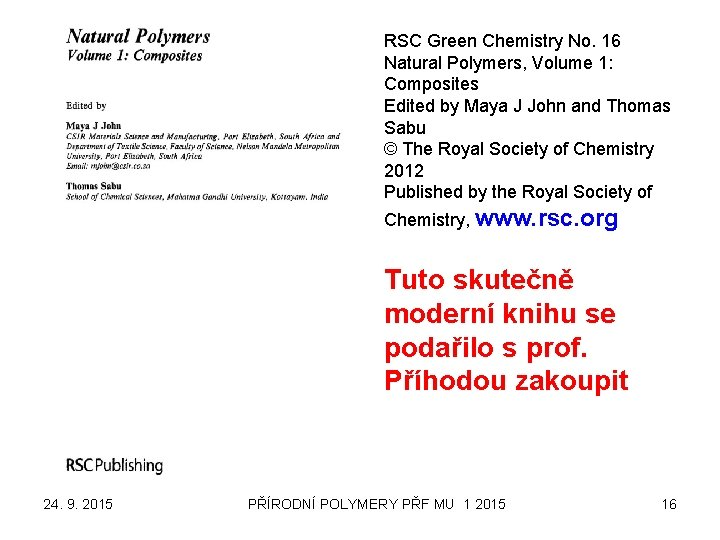 RSC Green Chemistry No. 16 Natural Polymers, Volume 1: Composites Edited by Maya J