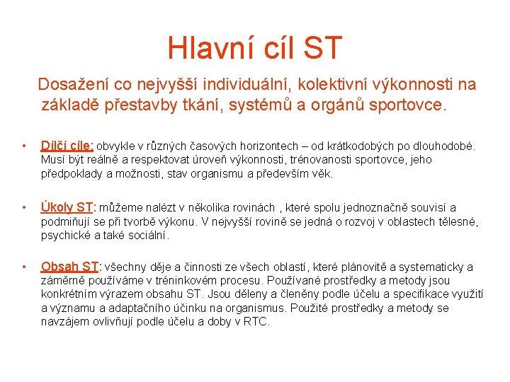 Hlavní cíl ST Dosažení co nejvyšší individuální, kolektivní výkonnosti na základě přestavby tkání, systémů
