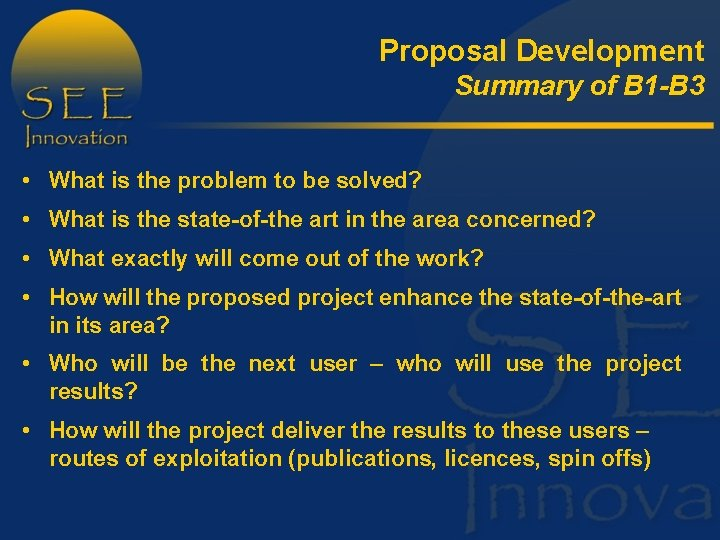 Proposal Development Summary of B 1 -B 3 • What is the problem to