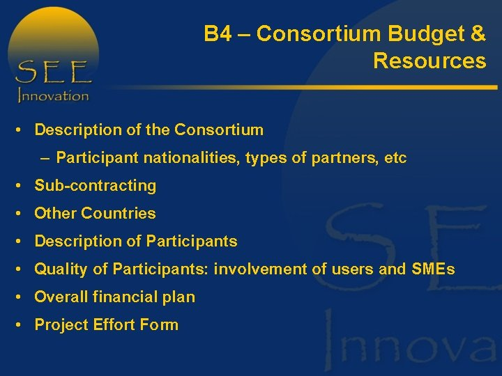 B 4 – Consortium Budget & Resources • Description of the Consortium – Participant