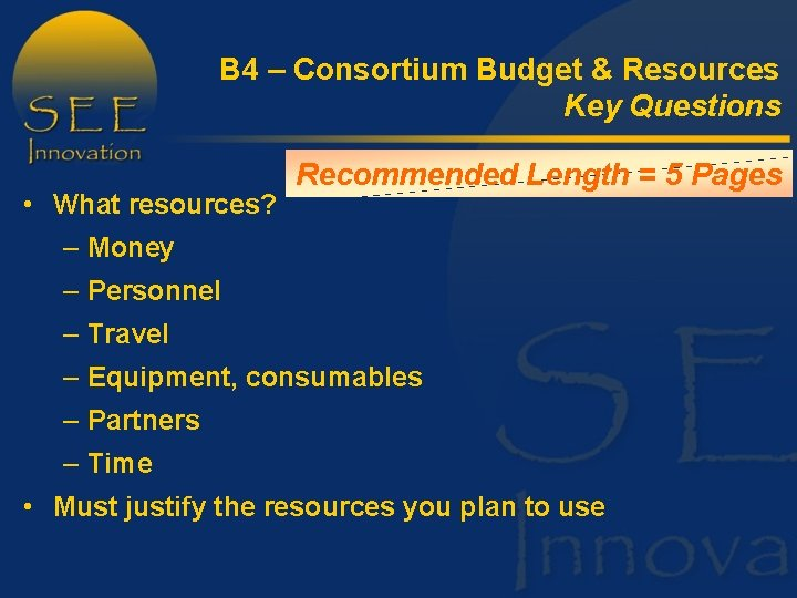 B 4 – Consortium Budget & Resources Key Questions • What resources? Recommended Length