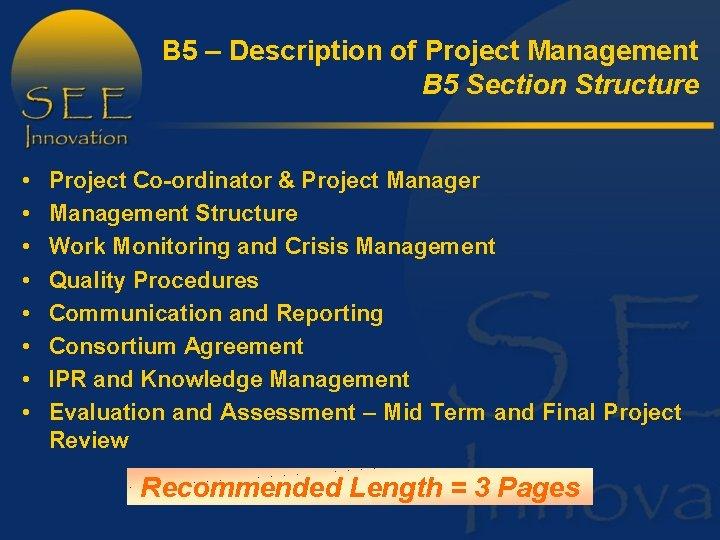 B 5 – Description of Project Management B 5 Section Structure • • Project