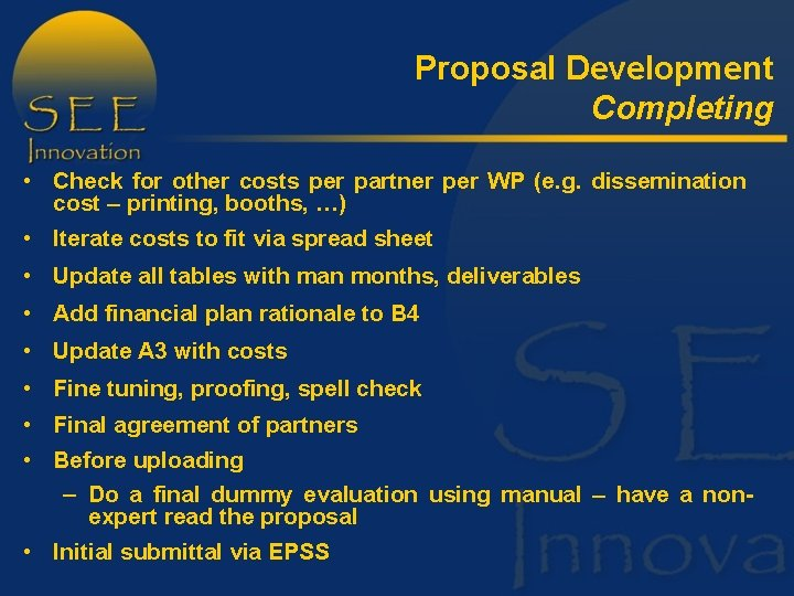 Proposal Development Completing • Check for other costs per partner per WP (e. g.