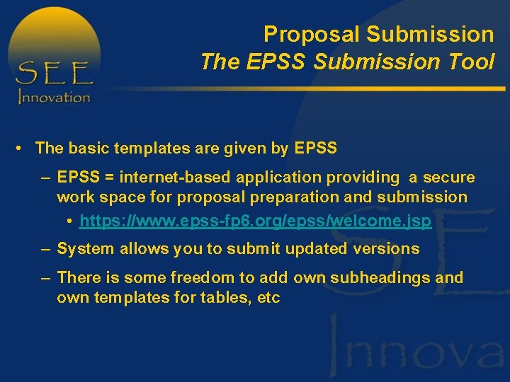 Proposal Submission The EPSS Submission Tool • The basic templates are given by EPSS