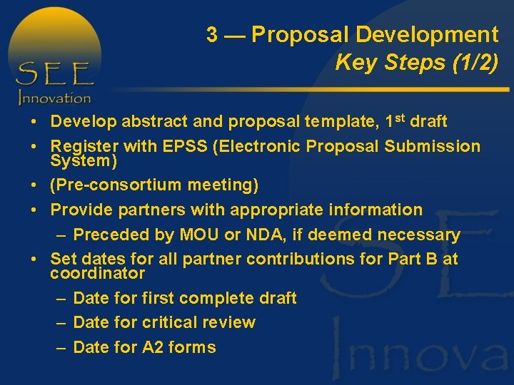 3 — Proposal Development Key Steps (1/2) • Develop abstract and proposal template, 1