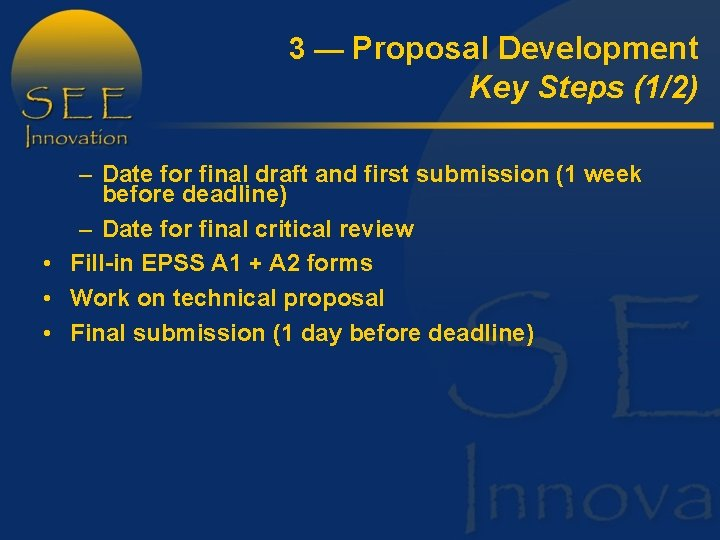 3 — Proposal Development Key Steps (1/2) – Date for final draft and first