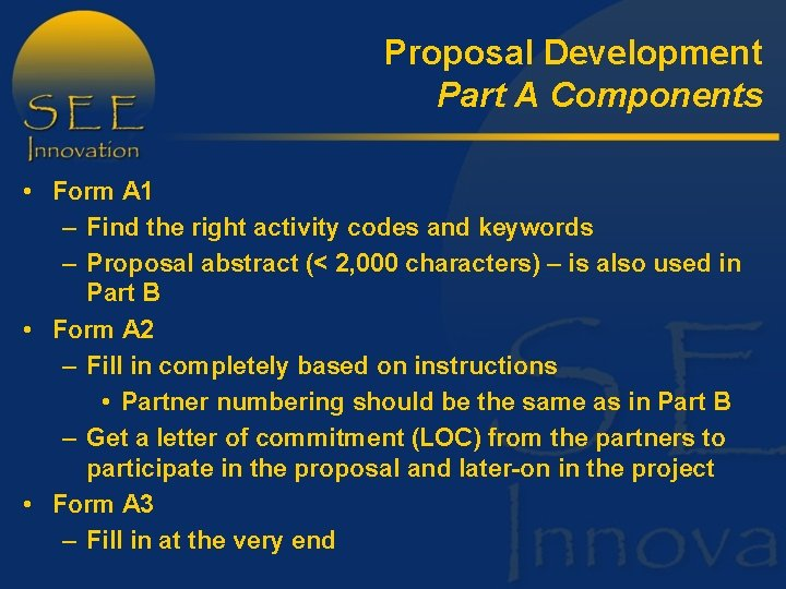 Proposal Development Part A Components • Form A 1 – Find the right activity