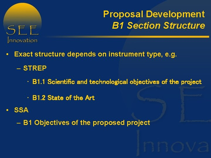 Proposal Development B 1 Section Structure • Exact structure depends on instrument type, e.