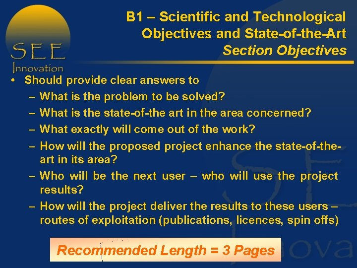B 1 – Scientific and Technological Objectives and State-of-the-Art Section Objectives • Should provide