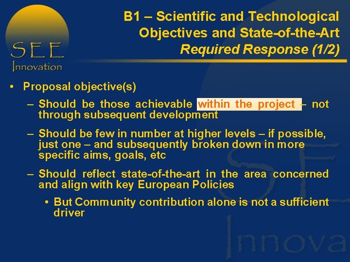 B 1 – Scientific and Technological Objectives and State-of-the-Art Required Response (1/2) • Proposal