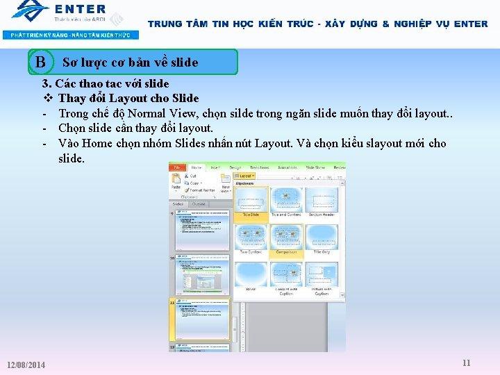 B Sơ lược cơ bản về slide 3. Các thao tac với slide v