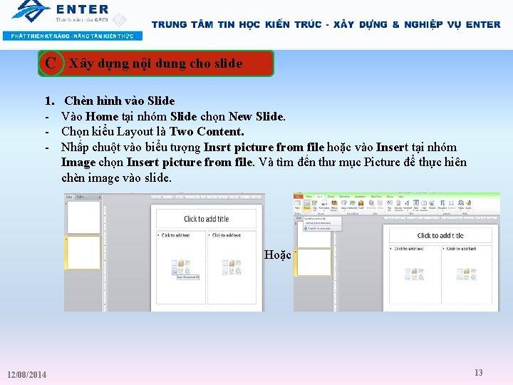C Xây dựng nội dung cho slide 1. - Chèn hình vào Slide Vào