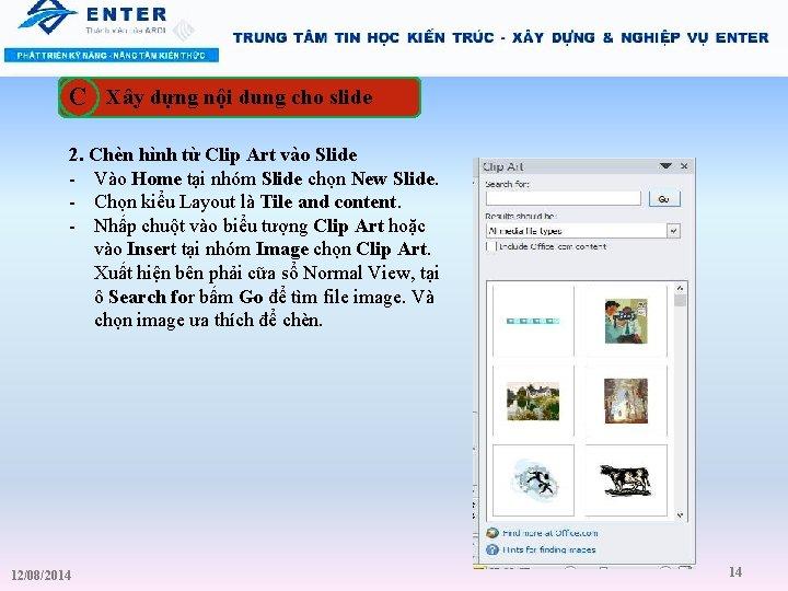 C Xây dựng nội dung cho slide 2. Chèn hình từ Clip Art vào