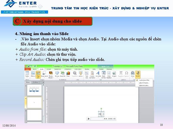 C Xây dựng nội dung cho slide 4. Nhúng âm thanh vào Slide -.