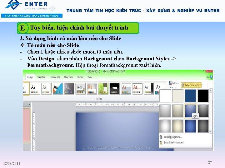 E Tùy biến, hiệu chỉnh bài thuyết trình 2. Sử dụng hình và màu