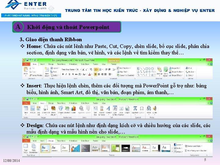 A Khởi động và thoát Powerpoint 3. Giao diện thanh Ribbon v Home: Chứa